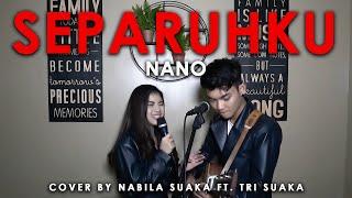 Download lagu SEPARUHKU - NANO (LIRIK) COVER BY NABILA SUAKA FT. TRI SUAKA