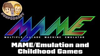 MAME & Emulation Affecting Childhood Games? #CUPodcast
