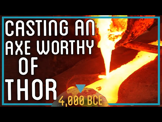 Casting an Axe Worthy of Thor Using Primitive Technology