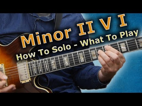 Minor II V I - Getting The Most Out Of The Basics