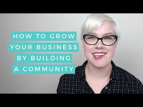 Grow Your Business By Building A Community