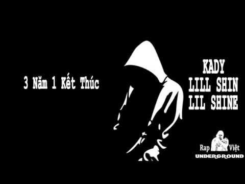 3 Nam 1 Ket Thuc Lill Shin Lil Shine Kaydy