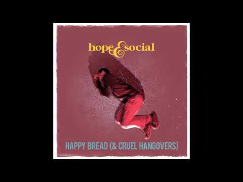 Hope and Social - Happy Bread (and Cruel Hangovers) - full album (2019) Mp3