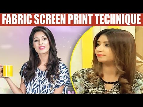 Fabric Screen Print Technique - Mehekti Morning With Sundus Khan - 16 February 2018 | ATV