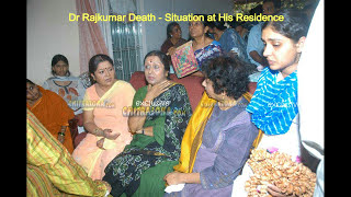 Dr Rajkumar Death - Situation At His Residence
