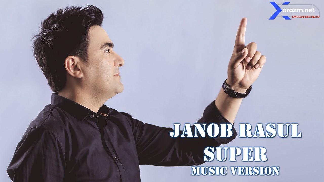 Janob Rasul - Super | Жаноб Расул - Супер (music version)