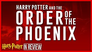 Harry Potter and the Order of the Phoenix - Every Harry Potter Movie Reviewed & Ranked