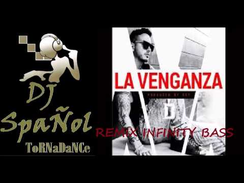 J Balvin La Venganza (Remix Infinity Bass) Dj SpaÑol