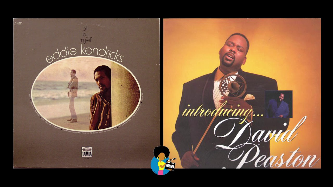 Who Did It Better? - Eddie Kendricks vs. David Peaston (1971/1989)