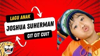 Koleksi Lagu Anak Indonesia | Penyanyi Cilik | Joshua, Cit Cit Cuit