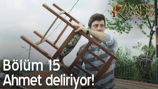 Ahmet deliriyor!  - Kanatsız Kuşlar 15. Bölüm