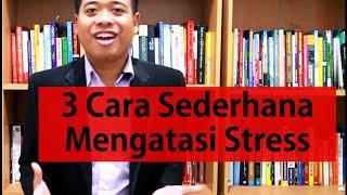 3 Cara Sederhana Mengatasi Stres