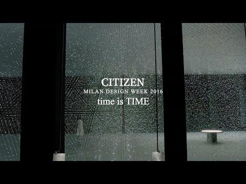 """CITIZEN Milan Design Week 2016 """"time is TIME"""""""