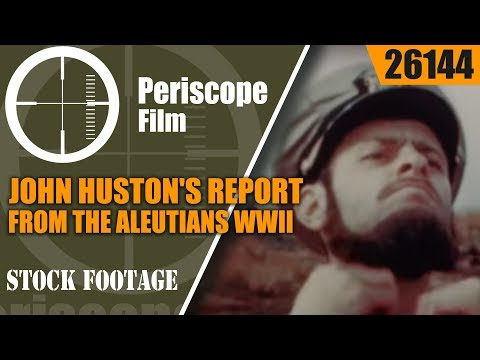 JOHN HUSTON'S REPORT FROM THE ALEUTIANSWWII BATTLE FOR ALASKA26144