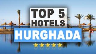 Top 5 All  Nclusive Hotels In Hurghada Egipt