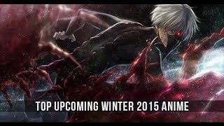 Top Upcoming Winter 2015 Anime