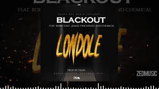 Blackout Ft Bobby East X Jemax X Vinchenzo & Chemical - Londole (Audio) || #ZedMusic