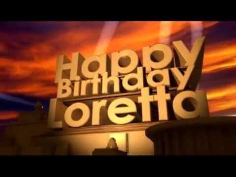 happy birthday loretta youtube