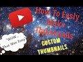 How To Make A Custom Thumbnail   Very Easy  