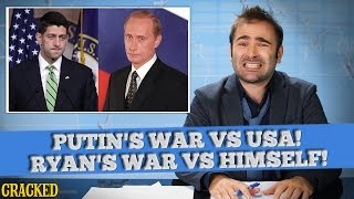 SOME NEWS: Vladimir Putin's War Against America, Paul Ryan's War Against Himself & More!