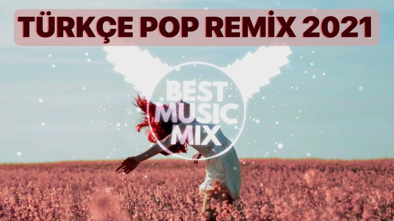 TÜRKÇE POP REMİX ŞARKILAR MIX 2021 – En Yeni Şarkılar