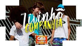 MC Livinho - Companhia (GR6 Filmes) Perera DJ