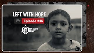Left With Hope | My Living Legacy | Ep. 45
