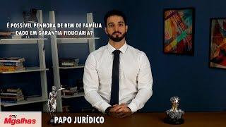 Papo Jurídico - É possível penhora de bem de família dado em garantia fiduciária?