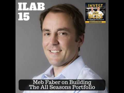 15: Meb Faber on Building The All Seasons Portfolio