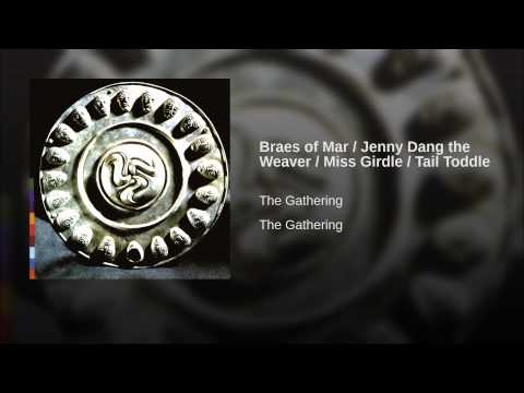 Braes of Mar / Jenny Dang the Weaver / Miss Girdle / Tail Toddle