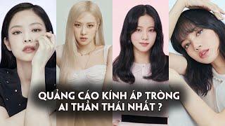 Black Pink đẹp đỉnh cao trong quảng cáo kính áp tròng : Ai thần thái nhất?