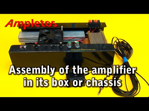 Assembly of the amplifier in its box or chassis