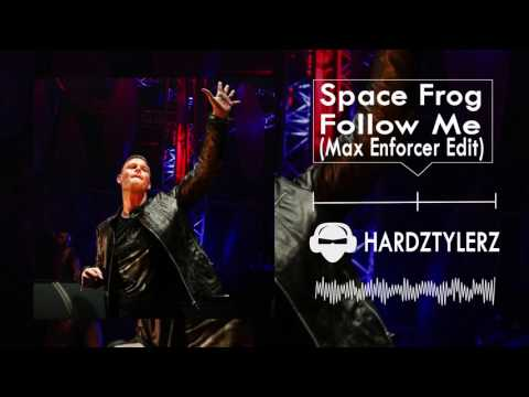 Space Frog – Follow me (Max Enforcer Edit) (60fps) (HQ)