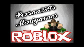 Roblox Person299 Minigames V3!