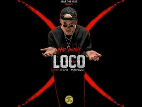 Loco - Bad Bunny (Hear This Music) Official Audio 2017