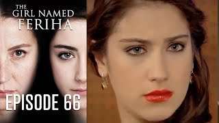 The Girl Named Feriha - 66 Episode
