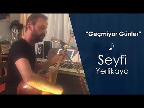Seyfi Yerlikaya - Geçmiyor Günler / ev kayıtları
