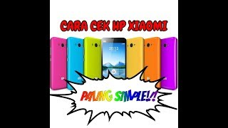 NCC - Cara cek hp Xiaomi paling simple!!