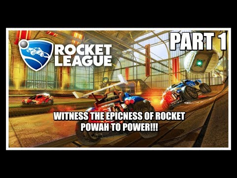 "Let's Play"" Rocket League / Witness The Epicness Of Rocket Powah to Power Special Guest ( Part 1)"