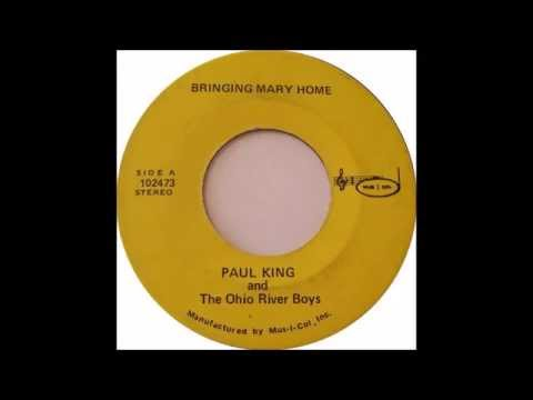 Bringing Mary Home  Paul King & The Ohio River Boys