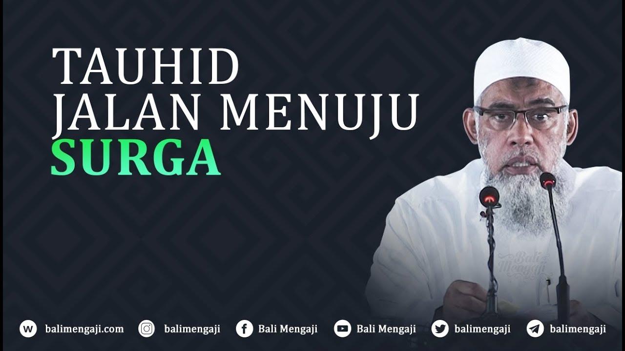 Tauhid Jalan Menuju Surga - Ustadz Yazid Bin Abdul Qadir Jawas