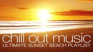 Chill out Music - Ultimate Sunset Beach Playlist Mix (Over 2 hours)