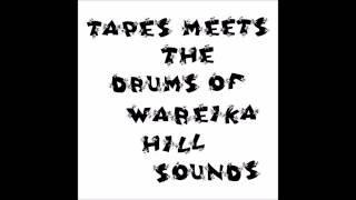 Tapes Meets The Drums Of Wareika Hill Sounds - Dub