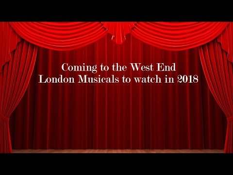 Coming to the West End : London Musicals to watch in 2018