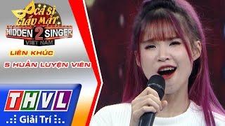 THVL | Ca sĩ giấu mặt 2016 - Tập 17[1]: Liên khúc - Quang Vinh, Nhật Kim Anh, Khởi My..