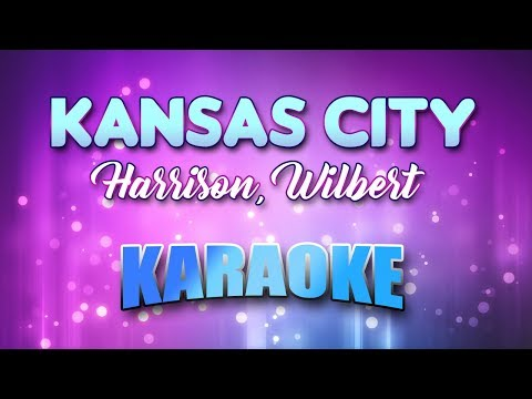 Harrison, Wilbert - Kansas City (Karaoke version with Lyrics)