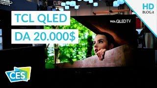 TCL QLED TV DA 20.000$ e le altre novità del CES 2018