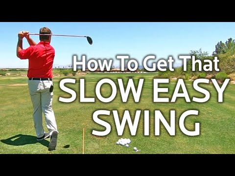 HOW TO GET A SLOW EASY GOLF SWING (Effortless Power)