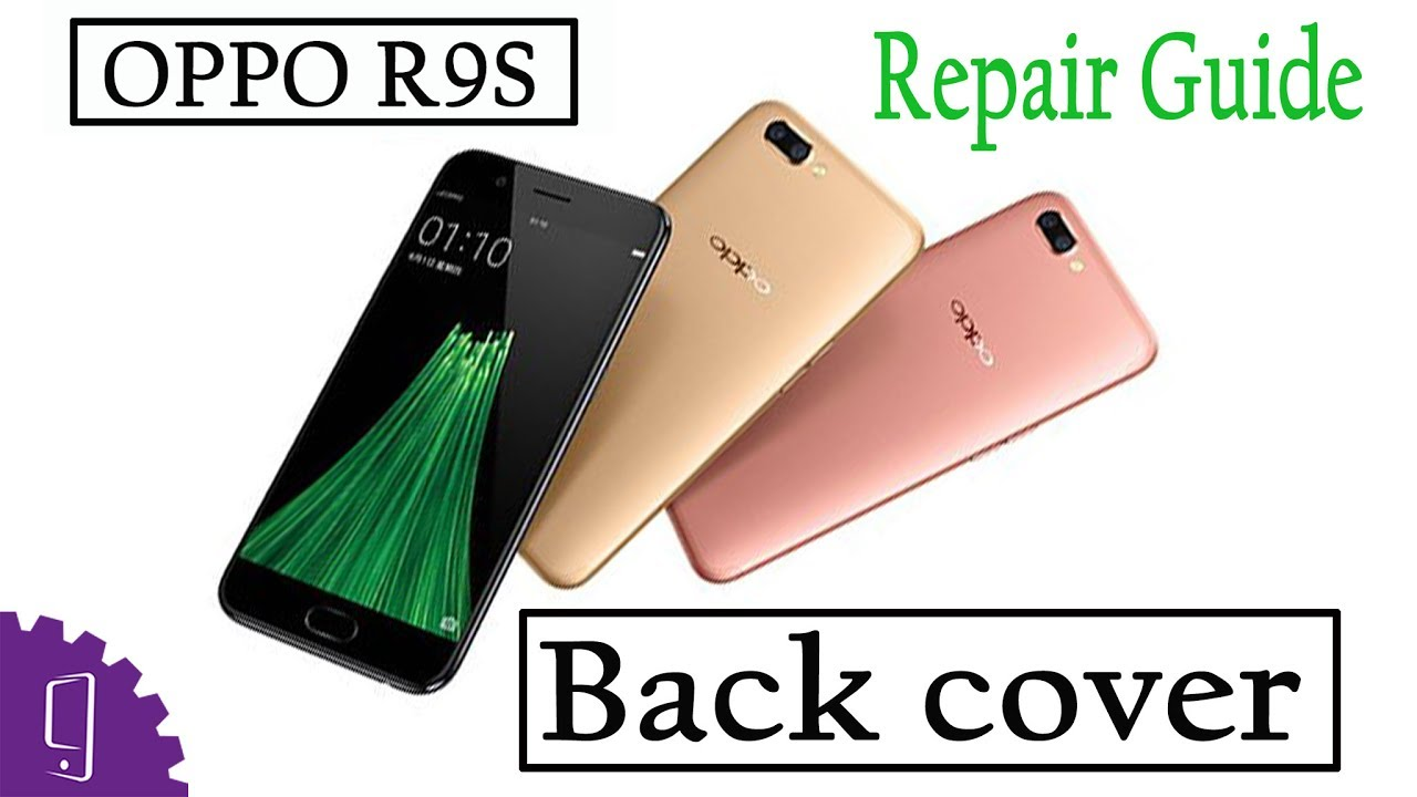 new product 219a4 46165 OPPO R9S Back Cover Repair Guide