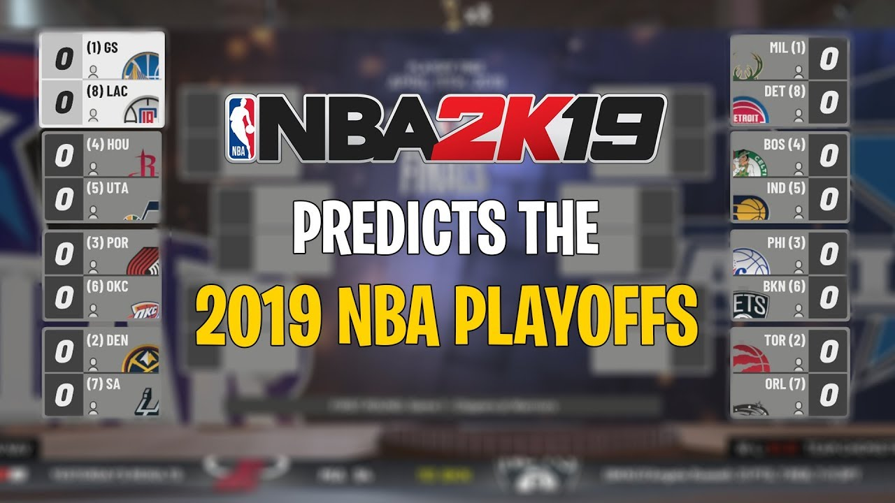 NBA 2K19 Predicts The 2019 NBA Playoffs!